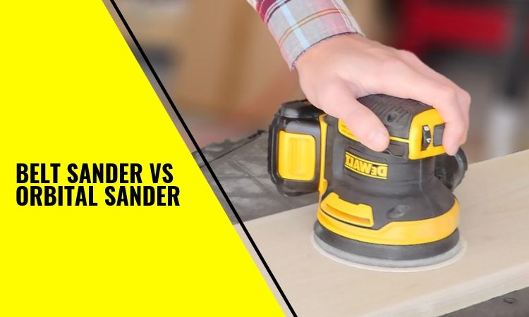 What should I look for in an orbital sander?